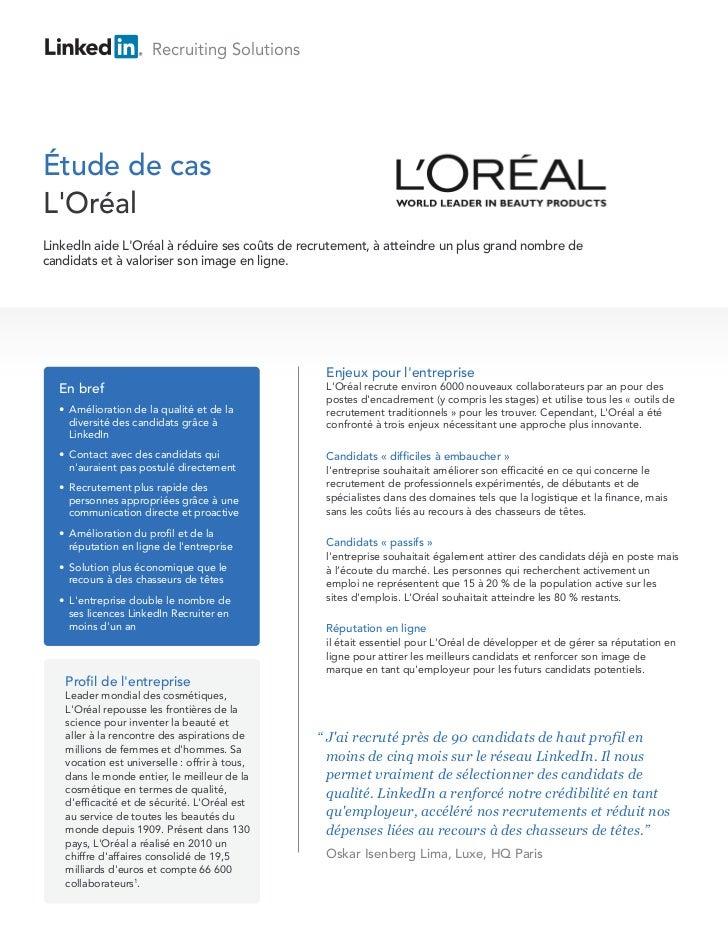 Recruiting SolutionsÉtude de casLOréalLinkedIn aide LOréal à réduire ses coûts de recrutement, à atteindre un plus grand n...