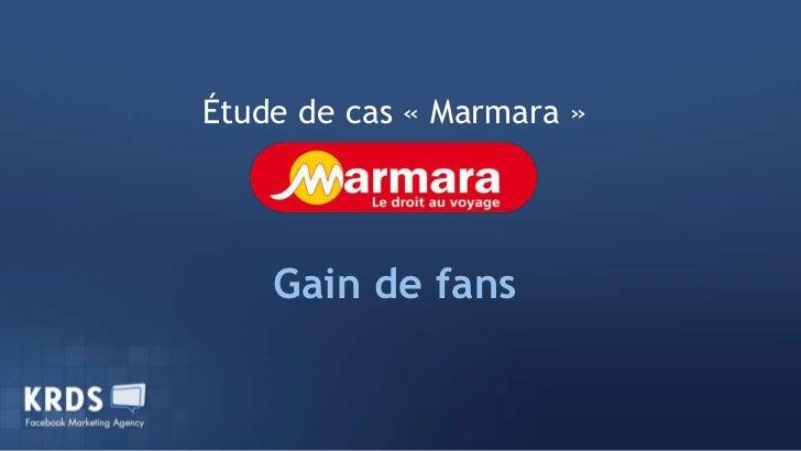 Étude de cas «Marmara»<br />Gain de fans<br />