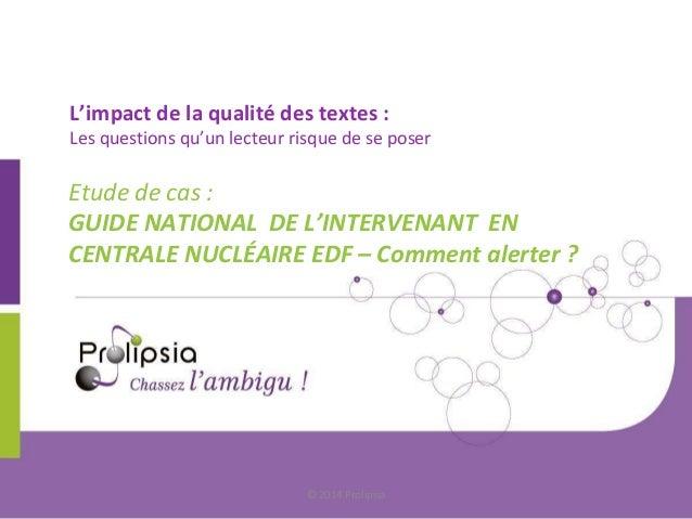 L'impact de la qualité des textes :  Les questions qu'un lecteur risque de se poser  Etude de cas :  GUIDE NATIONAL DE L'I...
