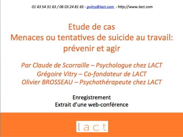 MENACES ET TENTATIVES DE SUICIDE : PRÉVENIR ET AGIR 01 43 54 31 63 / 06 03 24 81 65 - gvitry@lact.com - http://www.lact.com