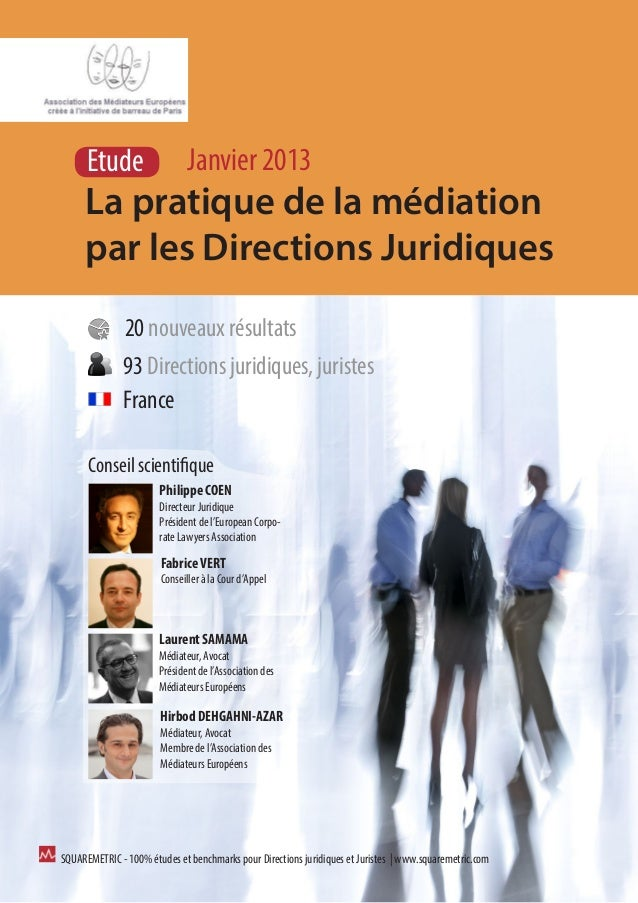 Etude                   Janvier 2013     La pratique de la médiation     par les Directions Juridiques              20 nou...