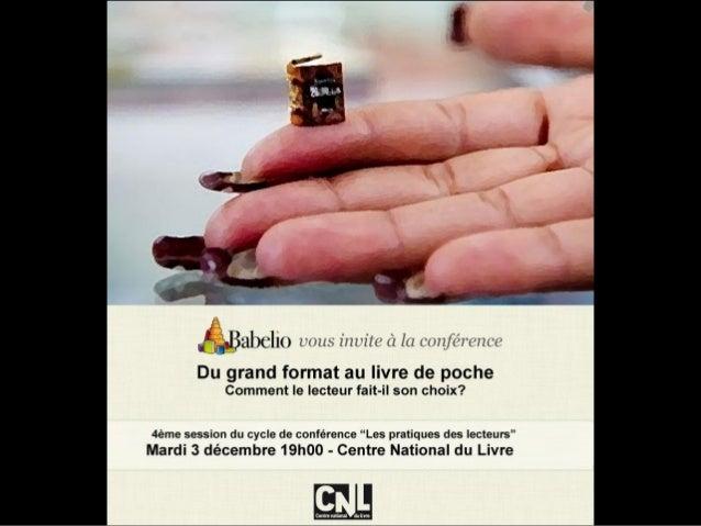 Livre de poche et grand format  Sur Twitter : #confbabelio  Etude de lectorat Décembre 2013  En partenariat avec le