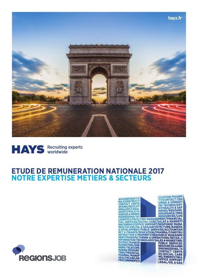 hays.fr ETUDE DE REMUNERATION NATIONALE 2017 NOTRE EXPERTISE METIERS & SECTEURS