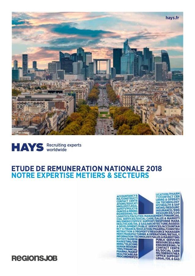 hays.fr ETUDE DE REMUNERATION NATIONALE 2018 NOTRE EXPERTISE METIERS & SECTEURS
