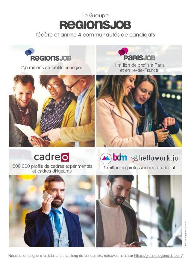 fédère et anime 4 communautés de candidats Le Groupe 2,5 millions de profils en région 1 million de profils à Paris et en ...