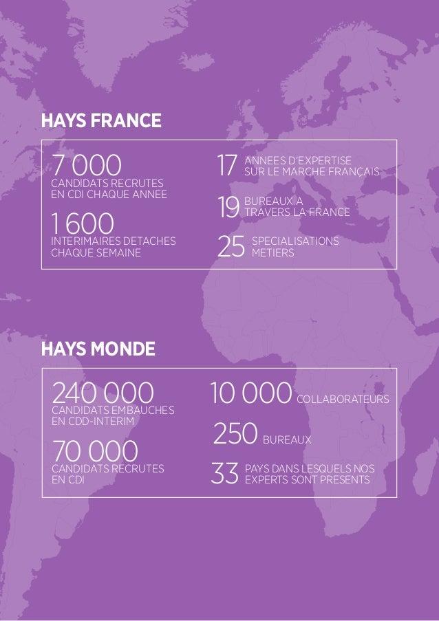 HAYS FRANCE 7 000CANDIDATS RECRUTES EN CDI CHAQUE ANNEE 1 600INTERIMAIRES DETACHES CHAQUE SEMAINE BUREAUX A TRAVERS LA FRA...