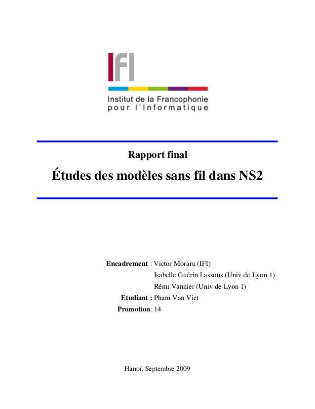 Rapport finalÉtudes des modèles sans fil dans NS2         Encadrement : Victor Moraru (IFI)                        Isabell...