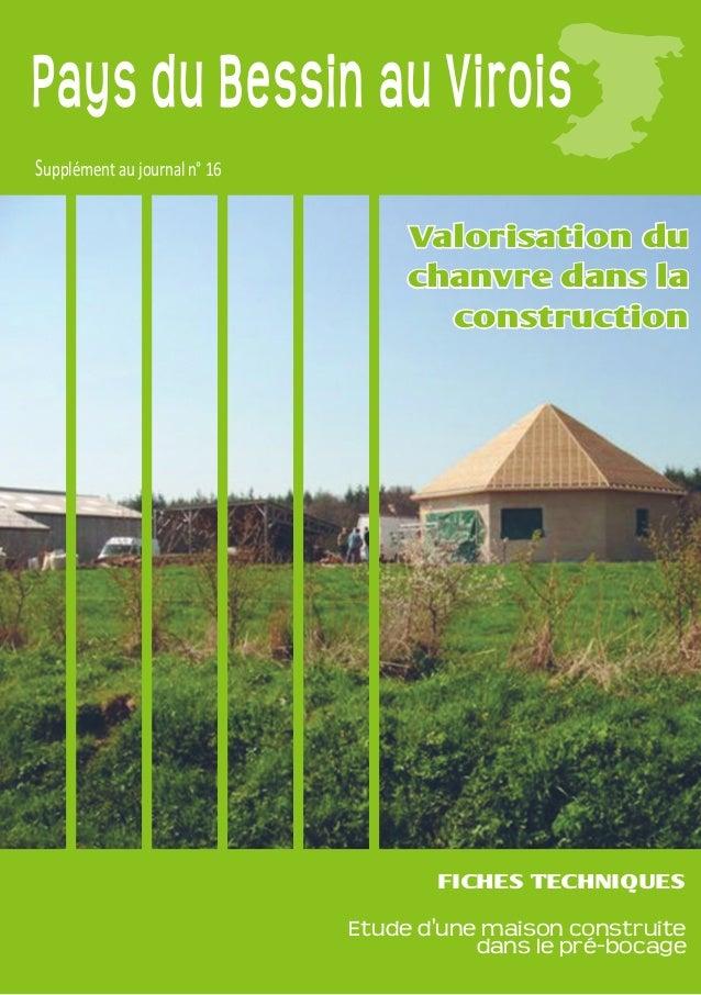 Pays du Bessin au ViroisSupplément au journal n° 16Valorisation duchanvre dans laconstructionFICHES TECHNIQUESEtude dune m...