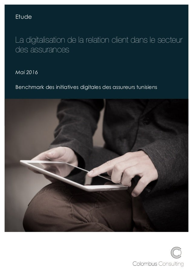 ù¨==$= Etude La digitalisation de la relation client dans le secteur des assurances Benchmark du marché Tunisien Mai 2016 ...