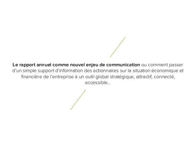 1 0 Le rapport annuel comme nouvel enjeu de communication ou comment passer d'un simple support d'information des actionna...