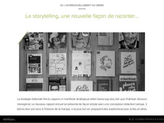 1 5 Le storytelling, une nouvelle façon de raconter… La stratégie éditoriale fait du rapport un manifeste stratégique alla...