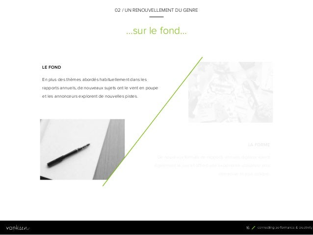 1 6 …sur le fond… LA FORME De nouveaux formats de rapports annuels digitaux voient également le jour et offrent une expéri...