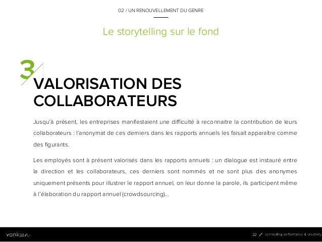 2 2 Le storytelling sur le fond VALORISATION DES COLLABORATEURS Jusqu'à présent, les entreprises manifestaient une difficu...
