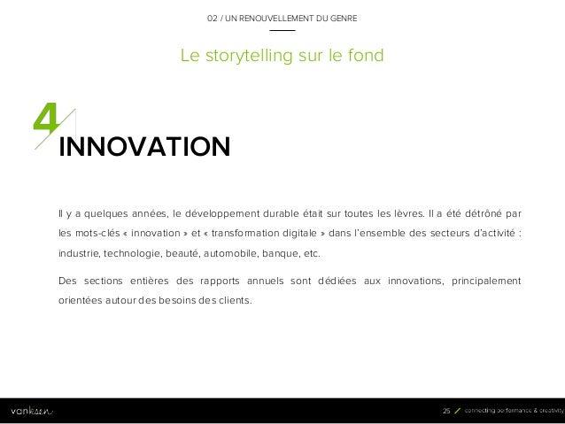 2 5 Le storytelling sur le fond Il y a quelques années, le développement durable était sur toutes les lèvres. Il a été dét...