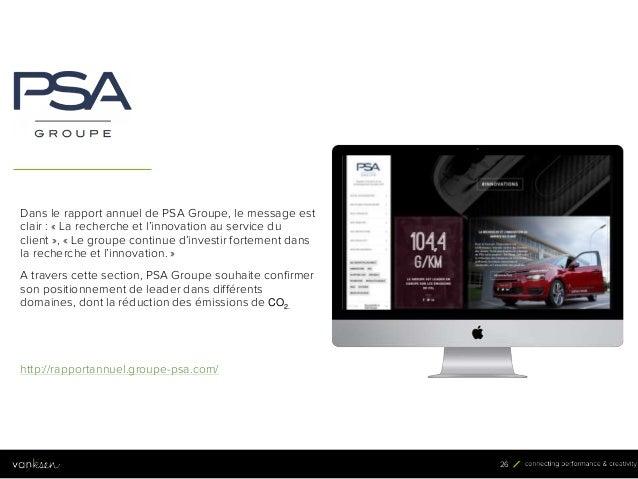 2 6 26 Dans le rapport annuel de PSA Groupe, le message est clair : « La recherche et l'innovation au service du client »,...