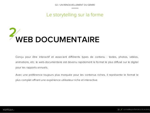 3 2 Le storytelling sur la forme WEB DOCUMENTAIRE Conçu pour être interactif et associant différents types de contenu : te...