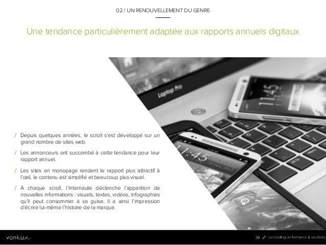 3 9 Une tendance particulièrement adaptée aux rapports annuels digitaux 02 / UN RENOUVELLEMENT DU GENRE / Depuis quelques ...