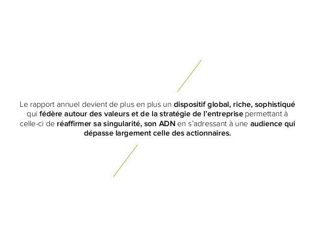 4 Le rapport annuel devient de plus en plus un dispositif global, riche, sophistiqué qui fédère autour des valeurs et de l...