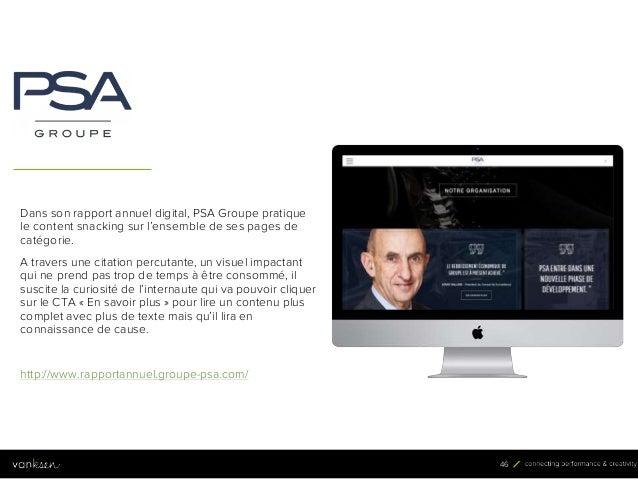 4 6 46 Dans son rapport annuel digital, PSA Groupe pratique le content snacking sur l'ensemble de ses pages de catégorie. ...