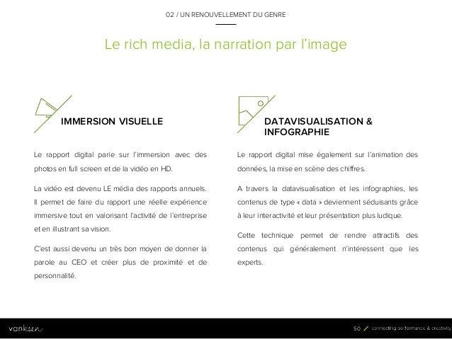 5 0 Le rich media, la narration par l'image IMMERSION VISUELLE Le rapport digital parie sur l'immersion avec des photos en...