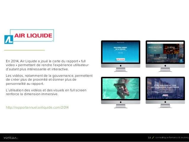 5 4 54 En 2014, Air Liquide a joué la carte du rapport « full video » permettant de rendre l'expérience utilisateur d'auta...