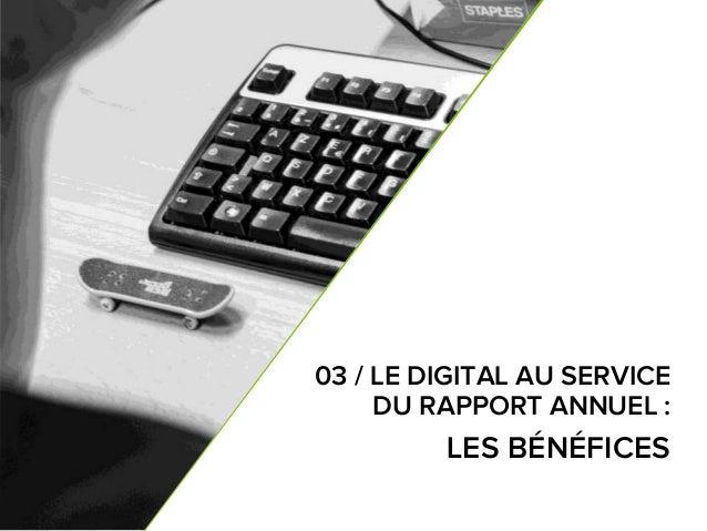 5 7 03 / LE DIGITAL AU SERVICE DU RAPPORT ANNUEL : LES BÉNÉFICES