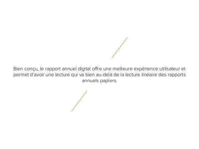 6 0 Bien conçu, le rapport annuel digital offre une meilleure expérience utilisateur et permet d'avoir une lecture qui va ...
