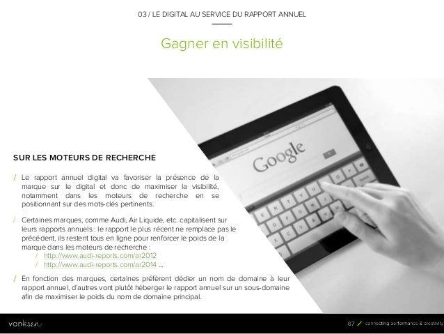 6 7 Gagner en visibilité 03 / LE DIGITAL AU SERVICE DU RAPPORT ANNUEL SUR LES MOTEURS DE RECHERCHE / Le rapport annuel dig...