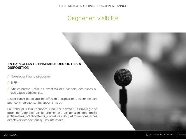 6 9 Gagner en visibilité 03 / LE DIGITAL AU SERVICE DU RAPPORT ANNUEL EN EXPLOITANT L'ENSEMBLE DES OUTILS À DISPOSITION / ...