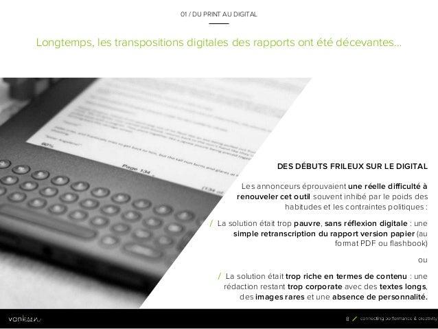 8 Longtemps, les transpositions digitales des rapports ont été décevantes… 01 / DU PRINT AU DIGITAL DES DÉBUTS FRILEUX SUR...