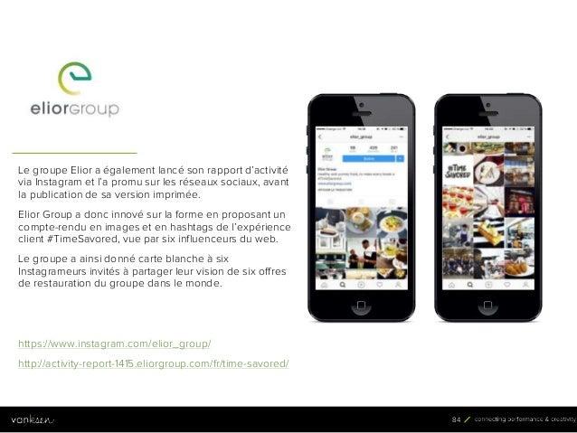 8 4 84 Le groupe Elior a également lancé son rapport d'activité via Instagram et l'a promu sur les réseaux sociaux, avant ...