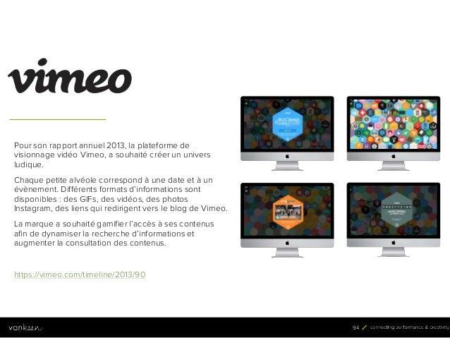 9 4 94 Pour son rapport annuel 2013, la plateforme de visionnage vidéo Vimeo, a souhaité créer un univers ludique. Chaque ...
