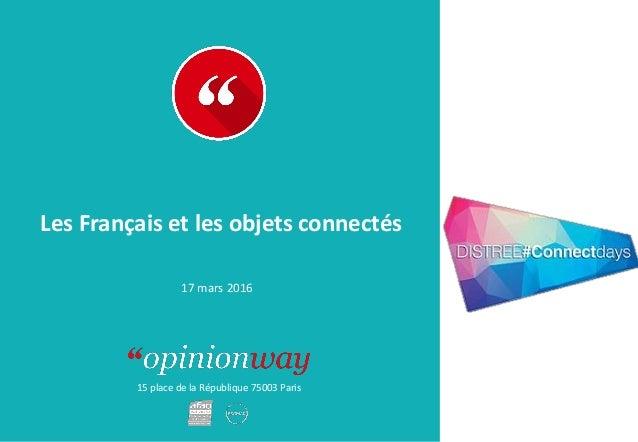 15 place de la République 75003 Paris Rapport Les Français et les objets connectés 17 mars 2016