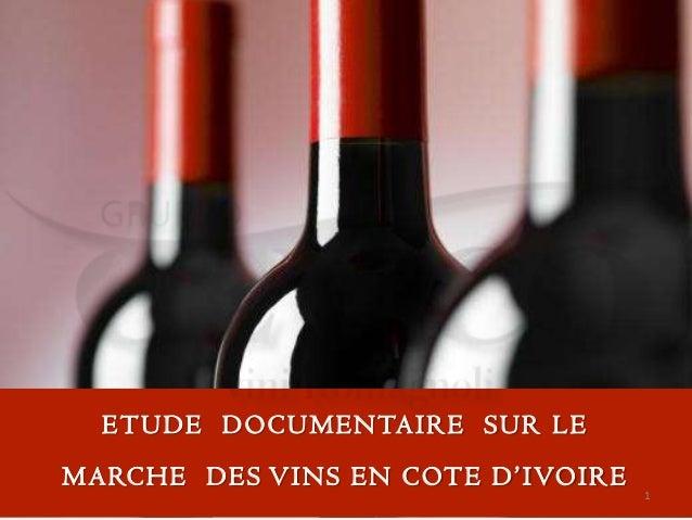 ETUDE DOCUMENTAIRE SUR LEMARCHE DES VINS EN COTE D'IVOIRE1