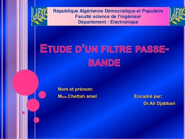 République Algérienne Démocratique et Populaire  Faculté science de l'ingénieur  Département : Electronique