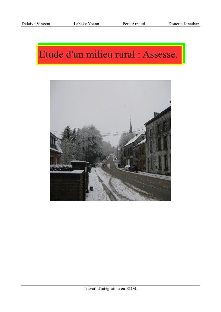 Delaive Vincent   Labeke Yoann             Petit Arnaud   Douette Jonathan              Etude d'un milieu rural : Assesse....