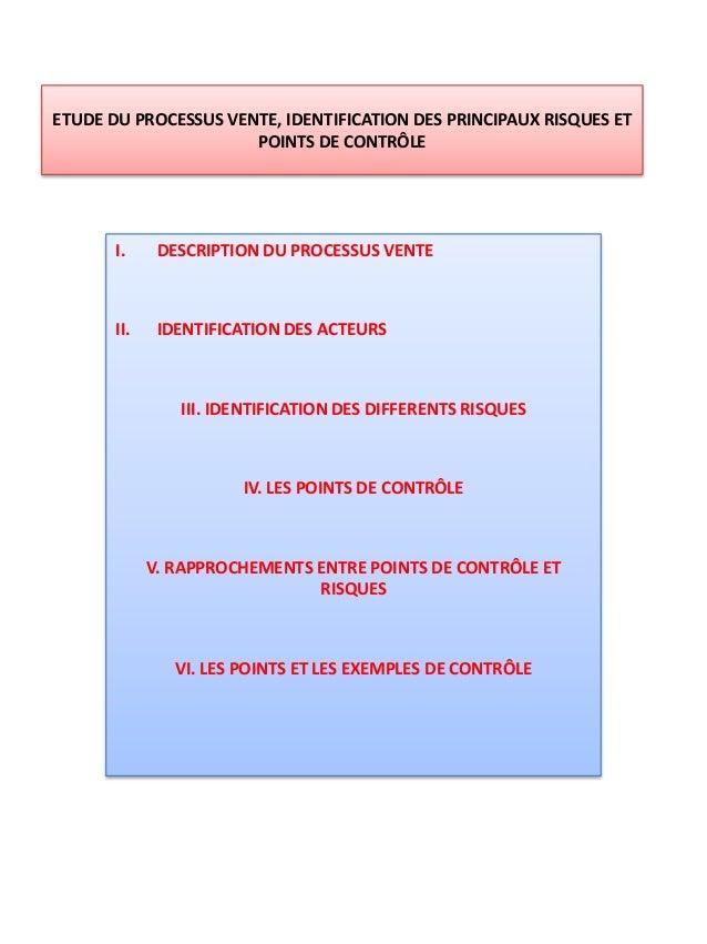 ETUDE DU PROCESSUS VENTE, IDENTIFICATION DES PRINCIPAUX RISQUES ET                      POINTS DE CONTRÔLE       I.     DE...