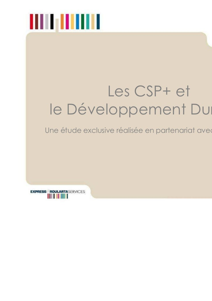 Les CSP+ et le Développement DurableUne étude exclusive réalisée en partenariat avec                                      ...