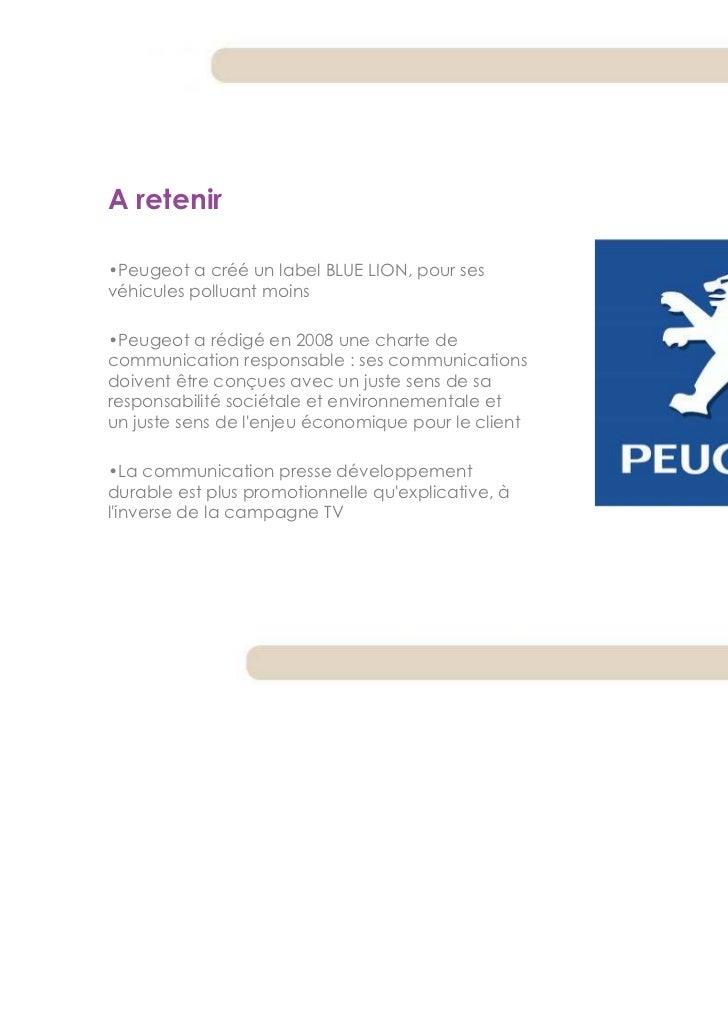 A retenir•Peugeot a créé un label BLUE LION, pour sesvéhicules polluant moins•Peugeot a rédigé en 2008 une charte decommun...