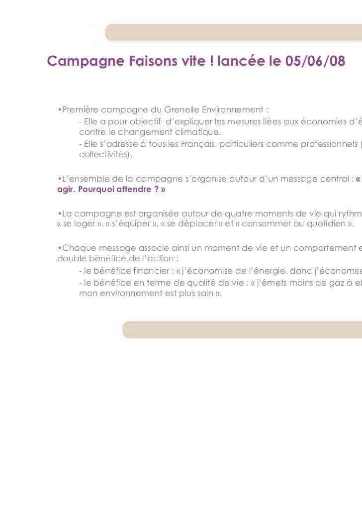 Campagne Faisons vite ! lancée le 05/06/08 •Première campagne du Grenelle Environnement :     - Elle a pour objectif d'exp...