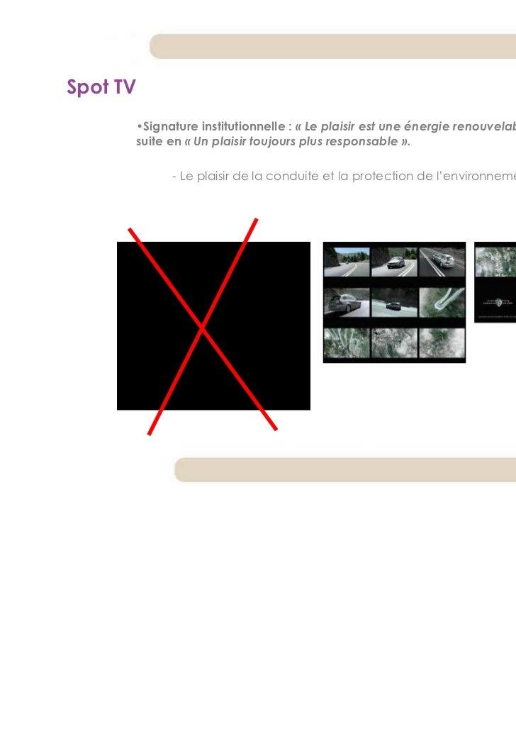 Spot TV      •Signature institutionnelle : « Le plaisir est une énergie renouvelable », modifié par la      suite en « Un ...