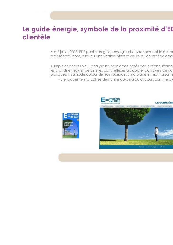 Le guide énergie, symbole de la proximité d'EDF avec saclientèle        •Le 9 juillet 2007, EDF publie un guide énergie et...