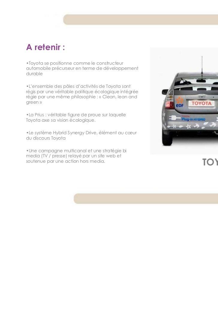 A retenir :•Toyota se positionne comme le constructeurautomobile précurseur en terme de développementdurable•L'ensemble de...
