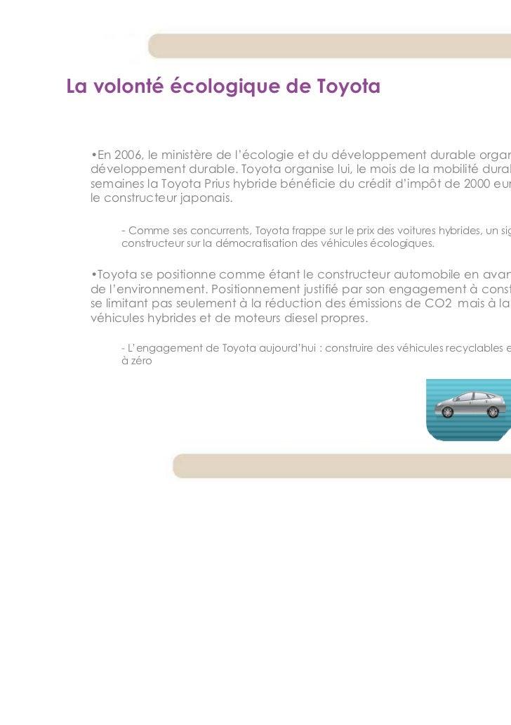 La volonté écologique de Toyota  •En 2006, le ministère de l'écologie et du développement durable organise la semaine du  ...