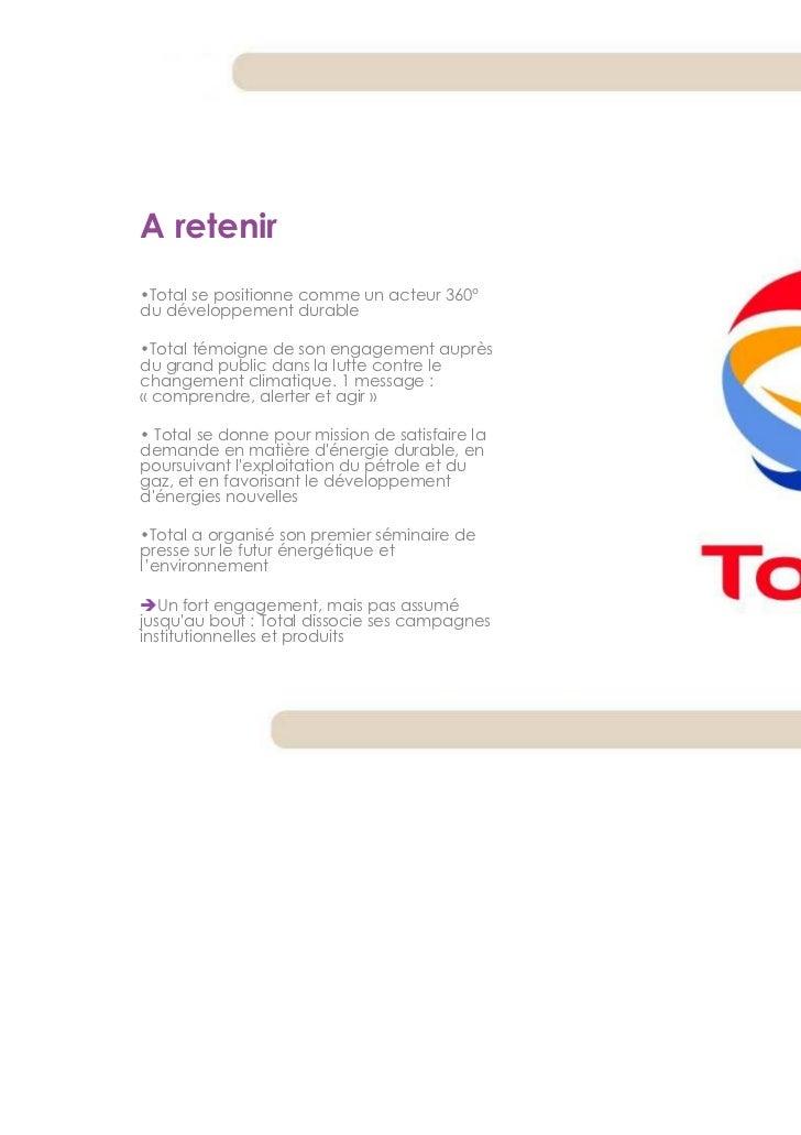 A retenir•Total se positionne comme un acteur 360°du développement durable•Total témoigne de son engagement auprèsdu grand...
