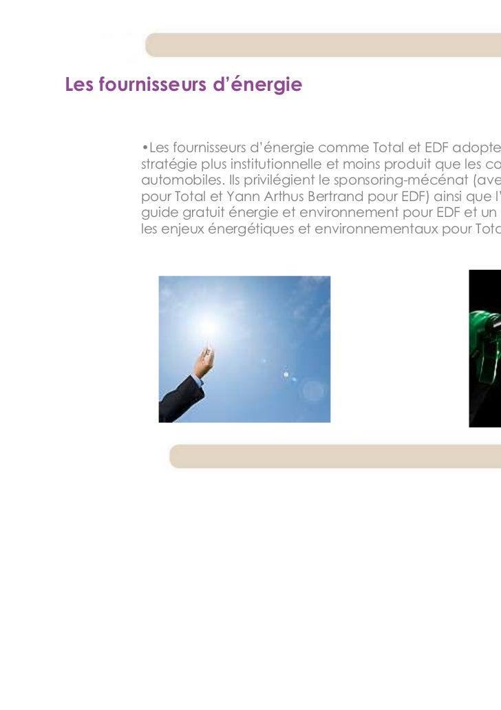 Les fournisseurs d'énergie        •Les fournisseurs d'énergie comme Total et EDF adoptent globalement une        stratégie...
