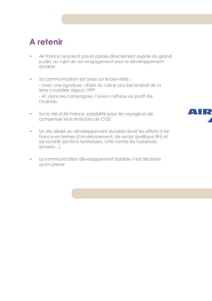 A retenir•   Air France ne prend pas la parole directement auprès du grand    public au sujet de son engagement pour le dé...