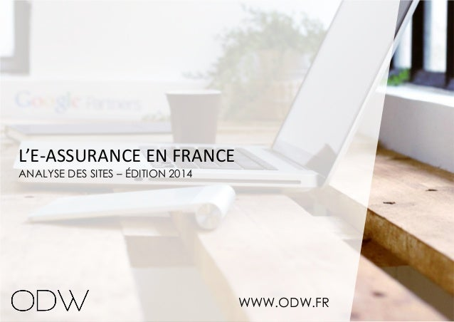 L'E-ASSURANCE EN FRANCE ANALYSE DES SITES – ÉDITION 2014  WWW.ODW.FR