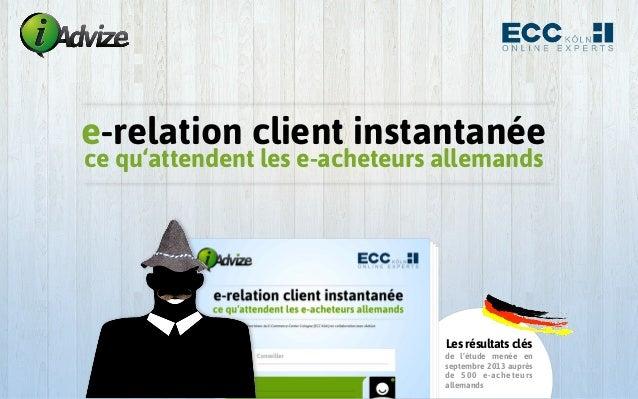 e-relation client instantanée ce qu'attendent les e-acheteurs allemands  Les résultats clés de l'étude menée en septembre ...
