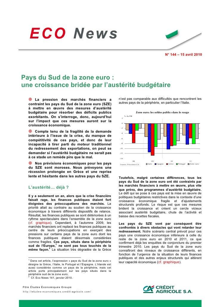 N° 144 – 15 avril 2010     Pays du Sud de la zone euro : une croissance bridée par l'austérité budgétaire     La pression...